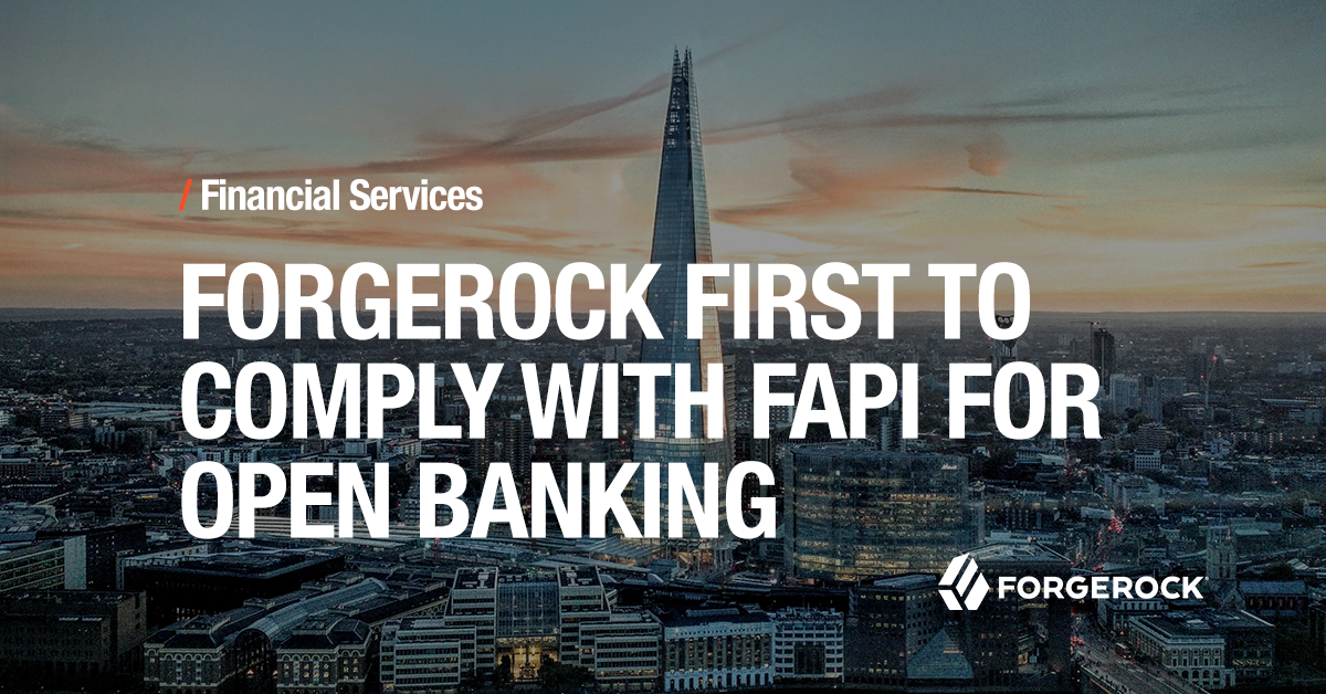 Forgerock Is First To Achieve Conformance With Fapi