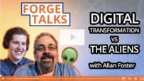 ForgeTalks Allan Foster Digital Transformation vs Aliens.png